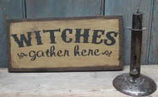 Primitive Wood Sign - Witches Gather