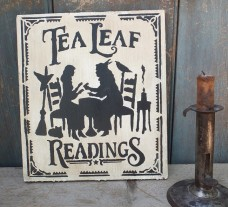 Primitive Wood Sign - Tea Leaf Readings